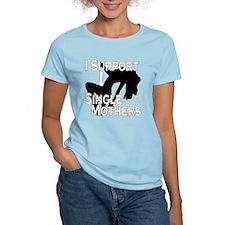 Single Mothers T-Shirt