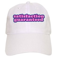 Satisfaction Guaranteed Baseball Cap