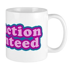 Satisfaction Guaranteed Mug
