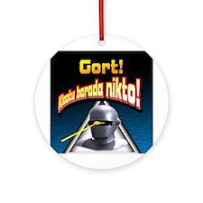 Gort!... Ornament (Round)