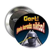 """Gort!... 2.25"""" Button"""