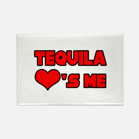 """""""Tequila Loves Me"""" Rectangle Magnet"""