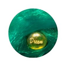 """DREAM"" 3.5"" Button"