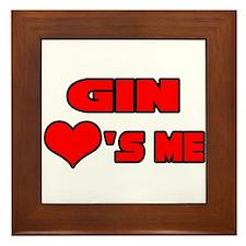"""""""Gin Loves Me"""" Framed Tile"""