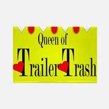 Queen of Trailer Trash! Rectangle Magnet