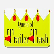 Queen of Trailer Trash! Mousepad