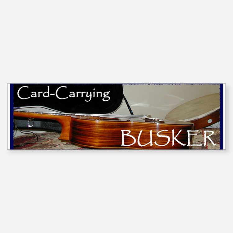 Card-Carrying Busker Bumper Bumper Bumper Sticker