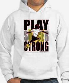 Play Strong Soccer Hoodie