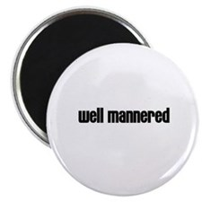 """Well mannered 2.25"""" Magnet (10 pack)"""