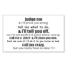 judge me Rectangle Decal