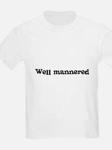 Well mannered Kids T-Shirt