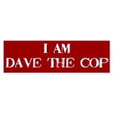 Dave The Cop Bumper Bumper Sticker