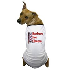 Barbers For Obama Dog T-Shirt