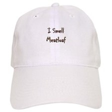 I Smell Meatloaf Baseball Cap