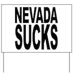 Nevada Sucks Yard Sign