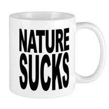 Nature Sucks Mug