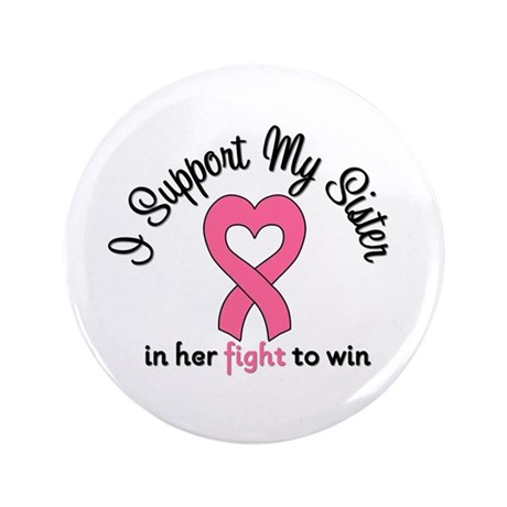 "I Support My Sister (BC) 3.5"" Button"