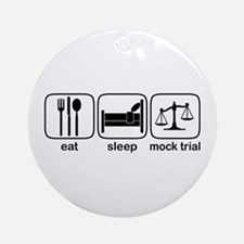 Eat Sleep Mock Trial Ornament (Round)