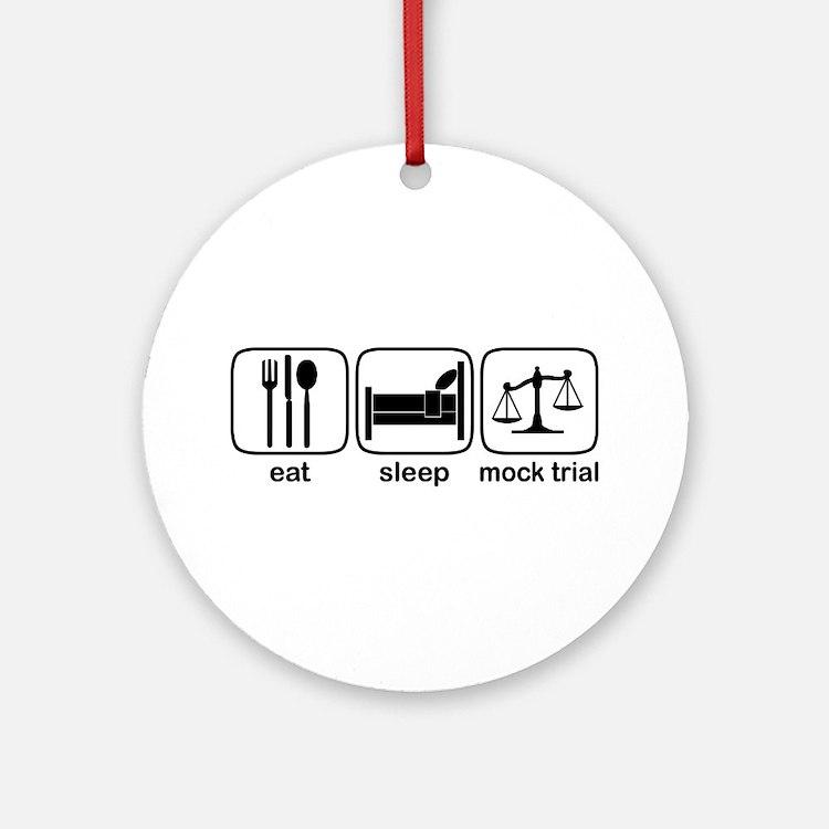 Eat Sleep Mock Trial Ornament (Round)
