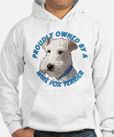 Proudly Owned Wire Fox Terrier Hoodie