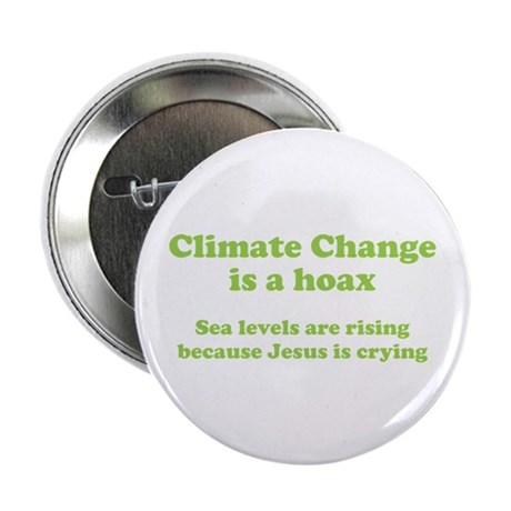 """Climate Change is a hoax GREEN 2.25"""" Button"""