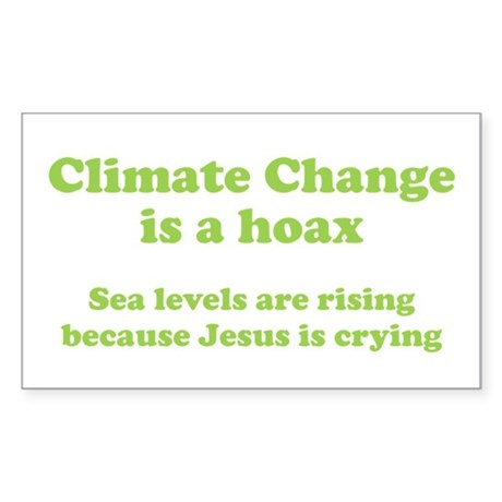 Climate Change is a hoax GREEN Rectangle Sticker