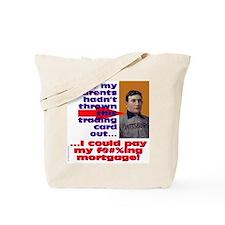 ...@#$%ing Mortgage! Tote Bag