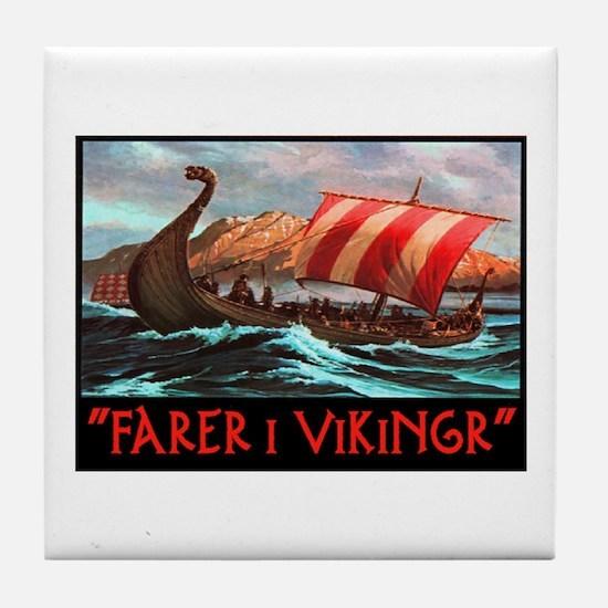 FARER I VIKINGR Tile Coaster
