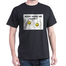 EGGS MAKE ME HAPPY!! T-Shirt