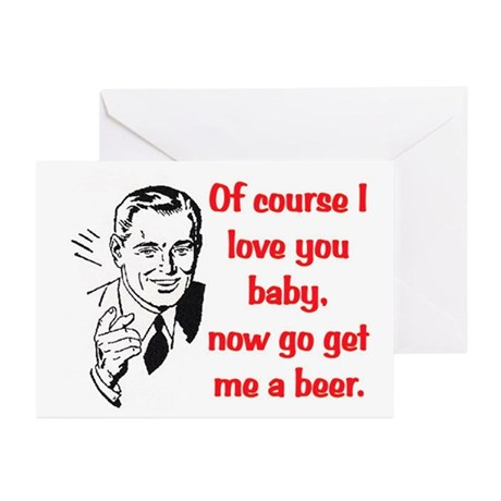 GO GET ME A BEER! Greeting Cards (Pk of 10)