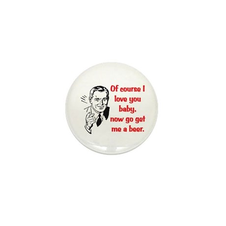 GO GET ME A BEER! Mini Button (10 pack)