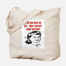 IF WE ARE WHAT WE EAT Tote Bag