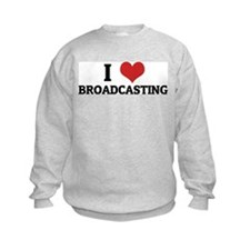 I Love Broadcasting Sweatshirt