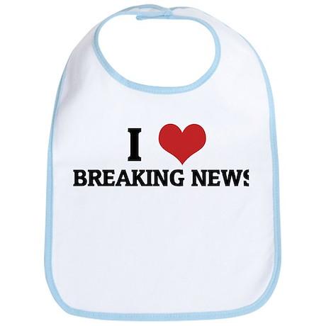 I Love Breaking News Bib