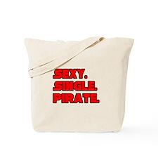 """Sexy. Single. Pirate."" Tote Bag"