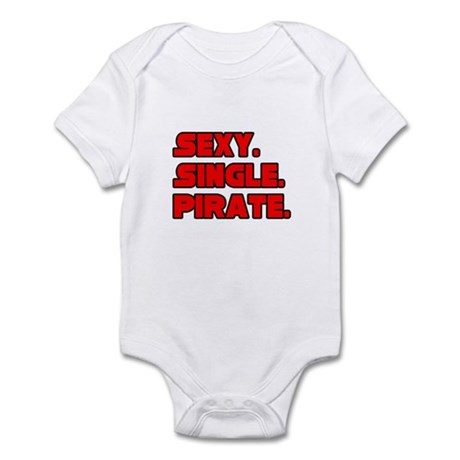 """Sexy. Single. Pirate."" Infant Bodysuit"