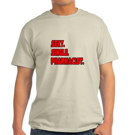"""Sexy. Single. Pharmacist."" Light T-Shirt"