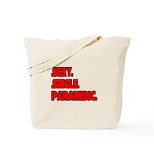"""Sexy. Single. Paramedic."" Tote Bag"