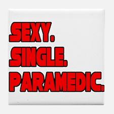 """""""Sexy. Single. Paramedic."""" Tile Coaster"""