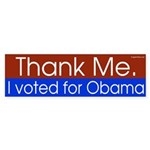 Thank me - I voted for Obama bumper sticker