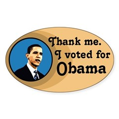 Thank Me. I voted for Obama. Oval bumper sticker