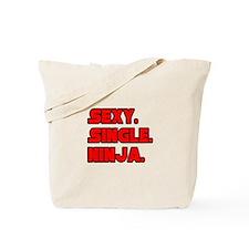 """""""Sexy. Single. Ninja."""" Tote Bag"""