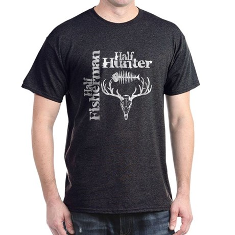 Half Fisherman. Half Hunter. Dark T-Shirt