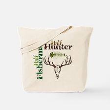 Half Fisherman. Half Hunter. Tote Bag