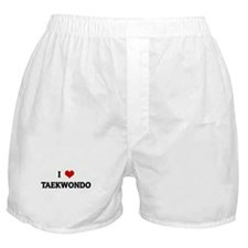 I Love TAEKWONDO Boxer Shorts
