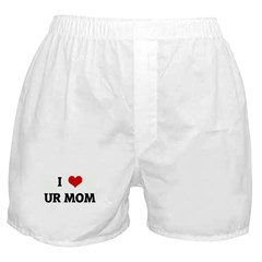 I Love UR MOM Boxer Shorts