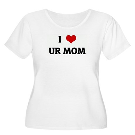 I Love UR MOM Women's Plus Size Scoop Neck T-Shirt