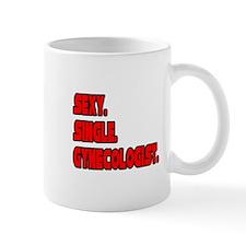 """Sexy. Single. Gynecologist."" Mug"
