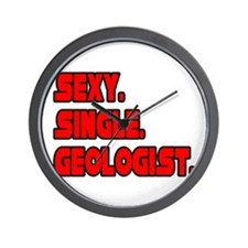 """Sexy. Single. Geologist."" Wall Clock"