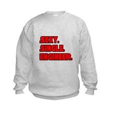 """Sexy. Single. Engineer."" Sweatshirt"